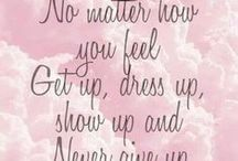 Inspirational quotes / Because sometimes we need a little inspiration to get up and keep going.  Remember, you never know what is just around the corner so don't give up!