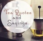 Tea Quotes and Sayings / Tea quotes and sayings for every occassion
