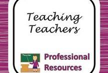Teaching Teachers / Professional Development Topics, Strategies, and Resources