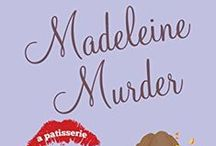 """Madeleine Murder: Book 7 of The Patisserie Mysteries / Paris Locations and Inspirations from """"Madeleine Murder"""" , a culinary cozy mystery novella. http://amzn.to/13o26Ad"""
