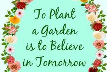 Quotes / Inspirational words for garden enthusiasts and happy people.