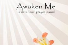 Awaken Me: Growing Deeper in Bible Study and Prayer / Board includes the Biblical phrases contained in this 'God-Inspired' devotional. A powerful, 365-day, undated, devotional prayer journal with gripping Bible words, suggested readings, and daily pages for your thoughts and prayers.  Available at amazon.com and bn.com.  ISBN 978-1-4627-2578-6.
