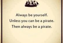 A Pirate's Life for Me / Pirate Quotes, Pics & Inspiration