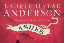 ASHES / ASHES - the final book in the Seeds of America trilogy - will be published on October 4, 2016! / by Laurie Halse Anderson