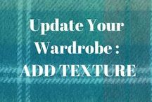 Update Your Wardrobe - Add Texture / Inspiring pins to show you how to use texture to create fabulous outfits for the fabulous you!