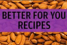 Better for Everybody Recipes / Take the bad ingredients out of your recipes! Some of these are inspired by UNREAL candy and some are inspired by healthy living.