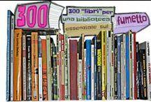 """300: il meglio del fumetto nei trecento """"libri"""" essenziali! / Non una classifica, quindi, ma una guida per tutti coloro che vogliono conoscere il meglio del fumetto degli ultimi 100 anni. Non le opere più famose ma quelle più importanti e rappresentative, non solo i capolavori osannati ma anche quelli meno noti. Il fumetto a 360 gradi! Per saperne di più: http://nedbajalica.blogspot.it/p/300.html"""