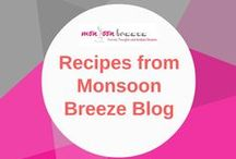 Recipes from Monsoon Breeze Blog / All recipes from Monsoon Breeze Blog