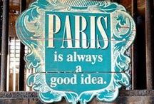 TRAVEL: Paris / LA VIE EST FAITE DE PETITS BONHEURS~ LIFE IS FULL OF LITTLE PLEASURES / by Christine P