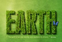 EARTH DAY / My Green board has ELEMENTS of inspirational messages within the hues of dark green, famous greens, light greens. All things green that encompasses this wonderful, beautiful planet we live upon. / by Christine P