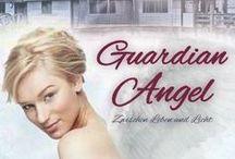 Guardian Angel - Zwischen Leben und Licht / ... ab Oktober 2014 im Oldigor Verlag