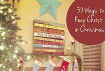 Christmas Ideas / Christ-centred ideas for celebrating Christmas.