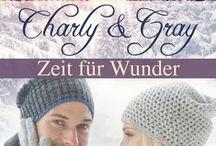 Charly & Gray - Zeit für Wunder / Wunder … wenn nicht zu Weihnachten, wann dann? ...