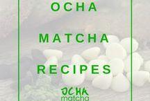 Ocha Matcha recipes / Delicious Ocha Matcha recipes to super power your day