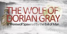 The Wolf of Dorian Gray / The Wolf of Dorian Gray - A Werewolf Spawned by the Evil of Man historical fiction/fantasy/paranormal romance book http://thewolsofdoriangray.com
