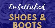 Embellished Shoes and Boots / Shoes and Boots which have embellished detailing   #Fashion Inspiration   #Shoes   #Boots