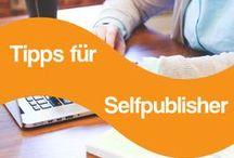 Tipps für Selfpublisher / Hier werden nützliche Tipps und Hilfen für Selfpublisher vorgestellt.