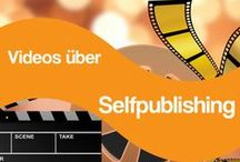 Videos über Selfpublishing / Interessante Videos mit Tipps zum Selfpublishing