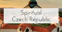 Spiritual Czech Republic / Churches and cathedrals, monastery complexes, pilgrimage churches, chapels and peaceful places of contemplation to visit in the Czech Republic.