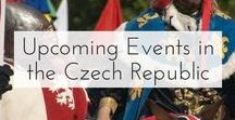 Upcoming Events in the Czech Republic / Upcoming events in the Czech Republic for travelers and locals!