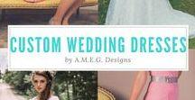 Wedding Dresses / Wedding dresses custom made by A.M.E.G. Designs. Also a wedding dress inspiration board.