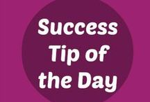 Success Tip of the Day / Success Tip of the Day - Think of it as a short and to the point 'kick in the pants' piece of advice to get you on track with your career!