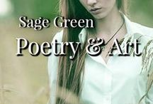 Sage Poetry & Art / Sage, Olive, Celery Green color themed imagery aired with the poetry of Michael McClintock.  Repins welcome.
