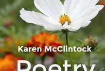 Karen McClintock Poetry / While my husband, Michael McClintock, is the poet in our creative duo (and I am the artist /formatter for his poetry), I do enjoy writing an occasional poem myself.  Repins welcome at Poetry Gallery.