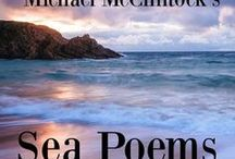 Sea Poems by Michael McClintock / A collection of poems about the sea in all its glory by Michael McClintock.