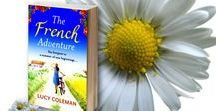 The French Adventure by Lucy Coleman / Packed full of French flavour and idyllic settings this is a romantic, heart-warming and unputdownable new novel about life and love