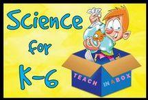 Science for K-6 / Science for K-6