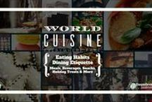 World Cuisine / All photos, graphics, and links related to the foods, cuisine, dining etiquette, and eating customs of countries and cultures all around the world. / by Dauntless Jaunter Travel Site