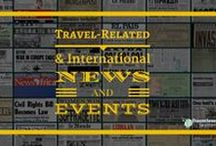 Travel News & Events / Dated news, events, and other happenings that may be of interest to travelers and people interested in particular people, cultures, cuisines, and places.