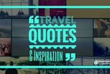 Travel Quotes & Inspiration / Memorable quotes and passages related to traveling, tourism, flight, languages, cuisine, culture, destinations, and more, to serve as travel inspiration.