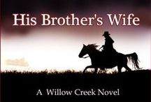 His Brother's Wife / Inspirational photo's for my Willow Creek novel, His Brother's Wife. www.lilygraison.com