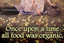 ..la comida <3 / ..érase una vez que toda la comida era orgánica. Espero, que esa volverá a ser real otra vez muy pronto! <3