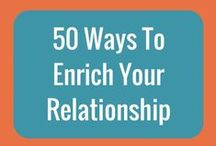 50 Ways To Enrich Your Relationship / A little bit of effort goes a long way. Spend just a few minutes each day engaging with your partner in a meaningful way to build a strong foundation for a lasting relationship. Use these enrichment tips to take your partnership to a new level. Become happier, more compassionate, & fulfilled as a couple.  Stay tuned, as new tips are added.