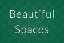 Beautiful Spaces / Spaces and places we love