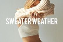 | Sweater Weather | / Fall time Fashion