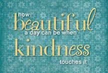 Kindness / Kindness is possible every day and in every situation.  Check back here for lots of kindness inspiration.