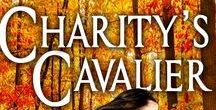 Charity's Cavalier / Images relating to English Civil Wars and the novella CHARITY'S CAVALIER