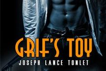Grif's Toy: Tease And Denial, Book 1 - A M/M Erotic Novel / A M/M Erotic Novel