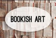 Bookish Art / Portraits of books and the people who love them