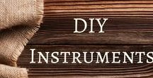 DIY Instruments / This board is packed full of ways to create and use Do It Yourself Instruments.
