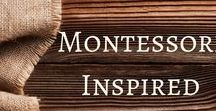 Montessori Inspired / Explore the world of Montessori through these Montessori Inspired activities, environments, outdoor play, and other ideas.