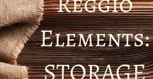 Reggio Elements: Storage / A board packed full of STORAGE ideas for your reggio-inspired classroom.