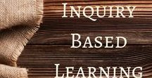 Inquiry Based Learning / Inquirey Based Learning activities and ideas