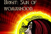 Brigit: Sun of Womanhood / Images of Brigit and arts associated with her.