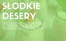 Desery | Desserts / Przepisy na pyszne desery.