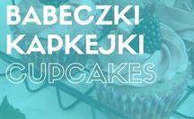 Babeczki | kapkejki | cupcakes / Przepisy na kruche babeczki, babeczki z kremem i cupcakes